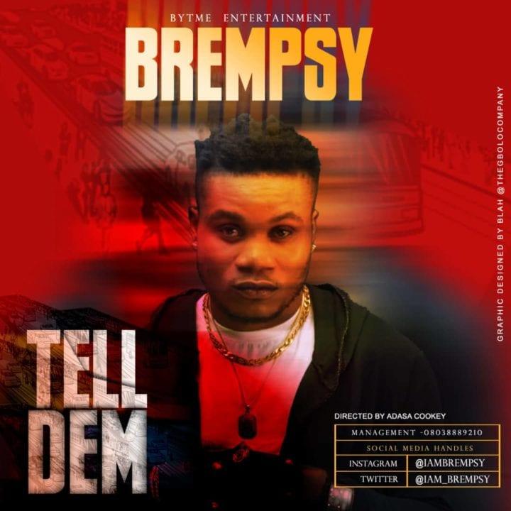 Brempsy - Tell Dem – video & Download Mp3