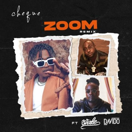 Cheque - Zoom Remix ft. Wale & Davido