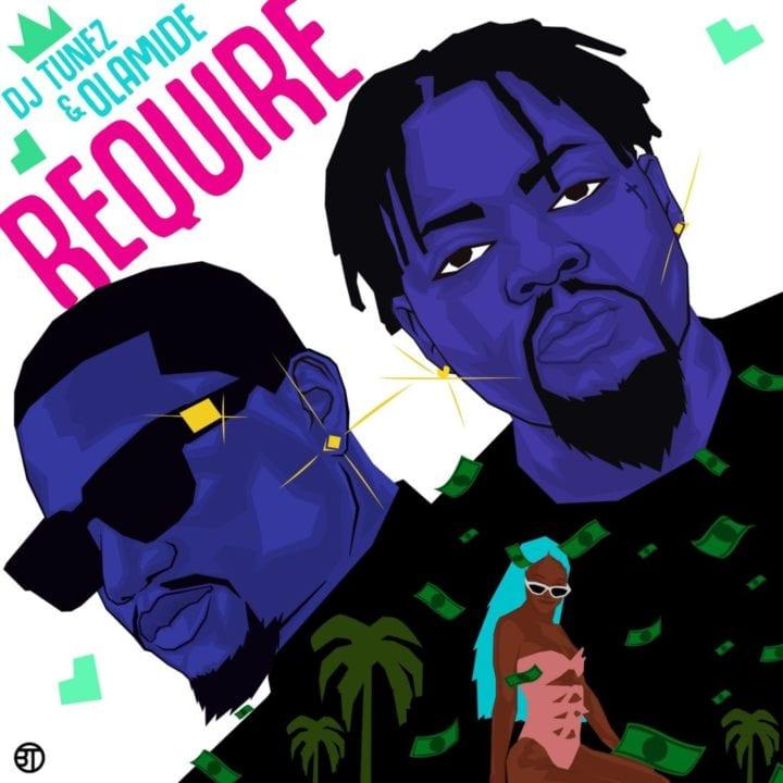 DJ Tunez, Olamide - Require