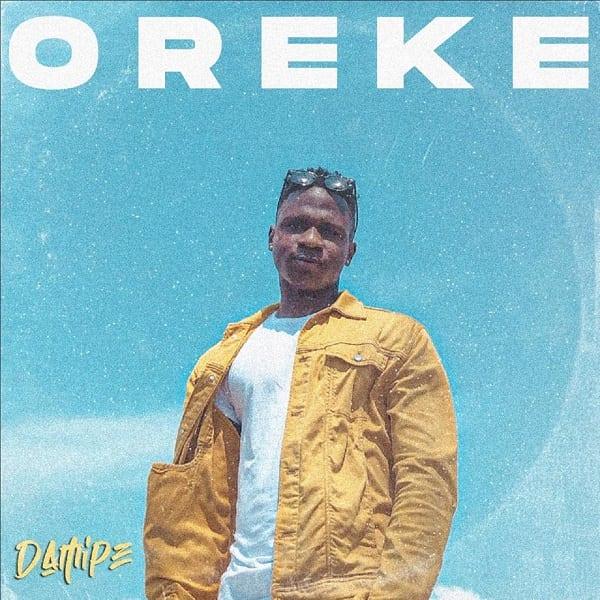 Damipe Impresses On New Single 'Oreke'