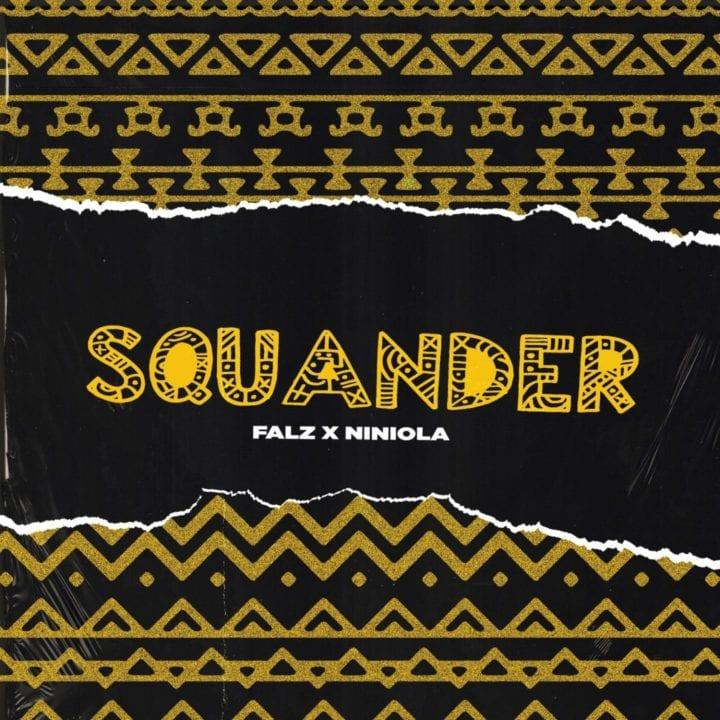 Falz, Niniola - Squander