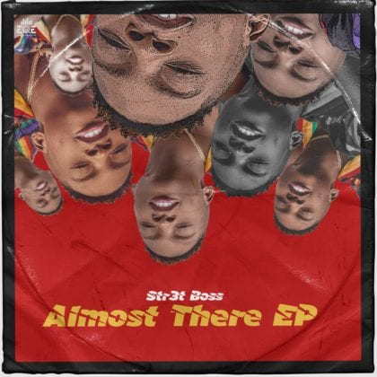 Str3t Boss – Almost There (EP)