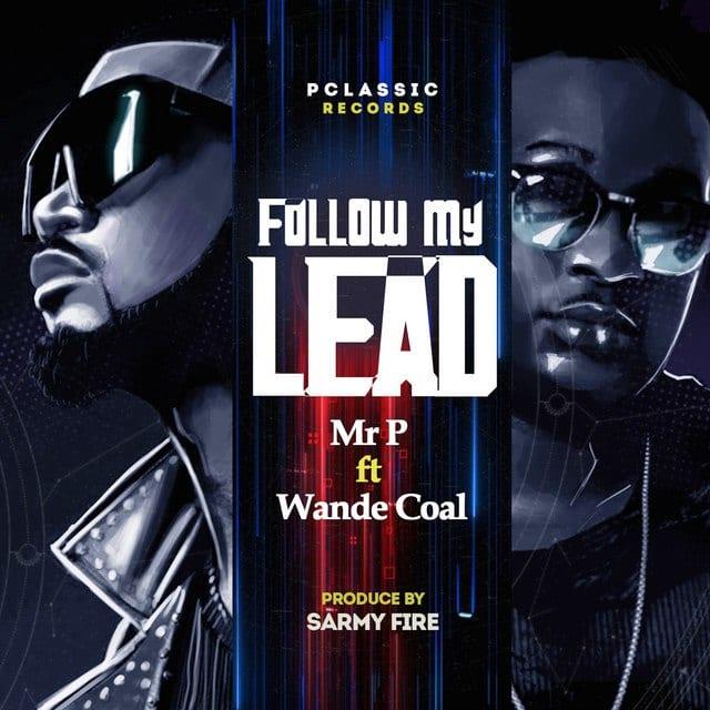 Mr P, Wande Coal - Follow My Lead