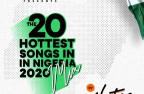 notjustOk Presents: The 20 Hottest Songs In Nigeria | #TheList2020Mix by DJ Neptune