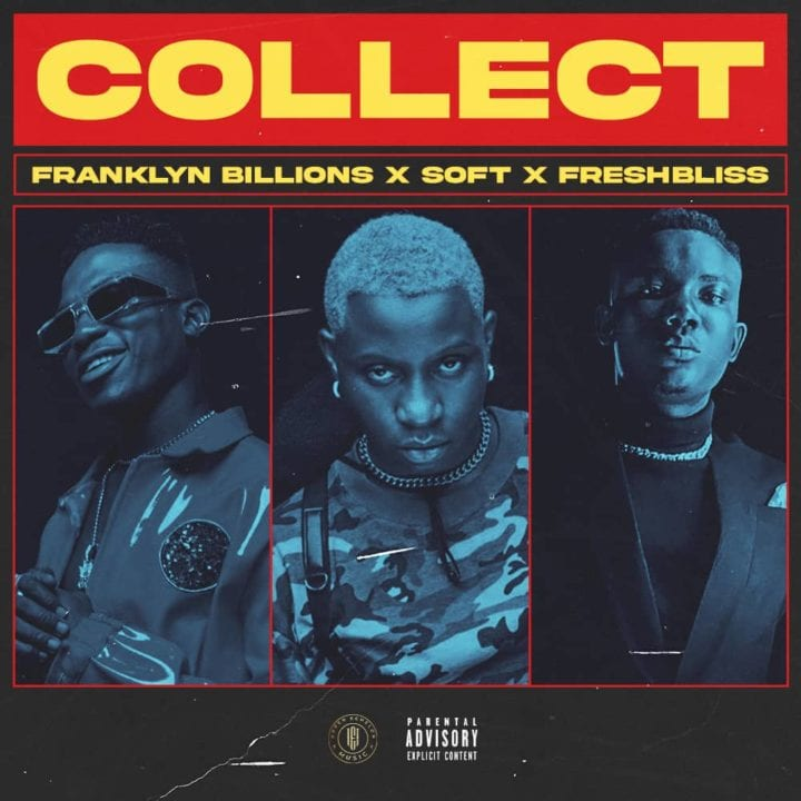 Franklyn Billionz Hooks Up With Soft And Freshbliss For – 'Collect'