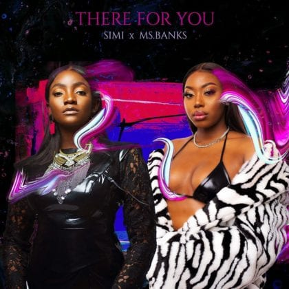 Simi & Ms Banks serve up the video for 'There for You