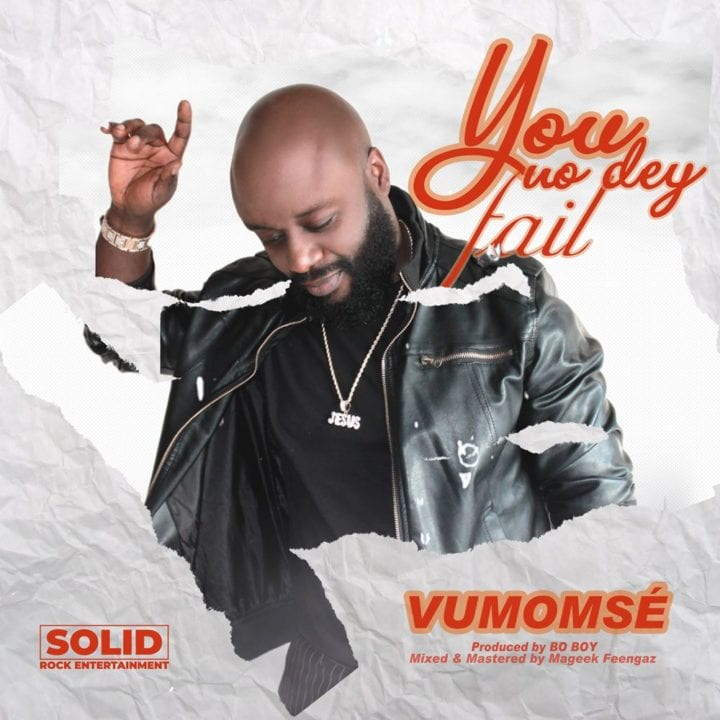 Vumomsé Shows Appreciation With New Visuals 'You No Dey Fail'
