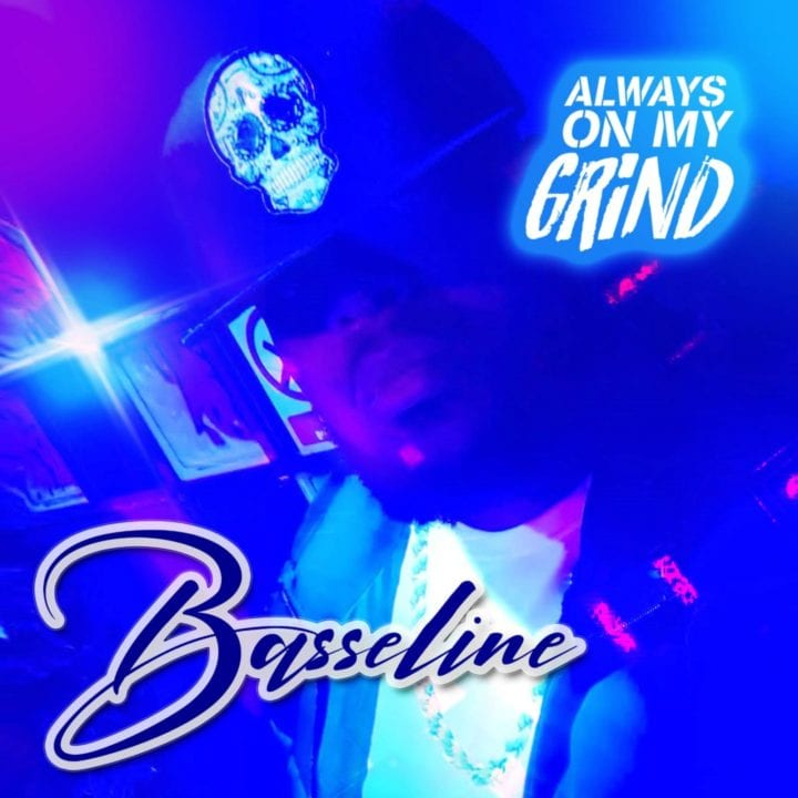Basseline Releases New Single – 'Always On My Grind'