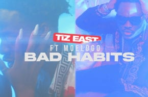 TiZ East Premieres new video, 'Bad Habits' feat. Moelogo