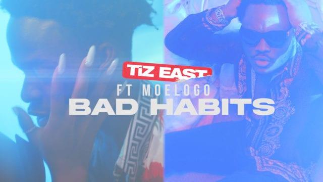 TiZ East Premieres new video, 'Bad Habits' feat. Molelogo