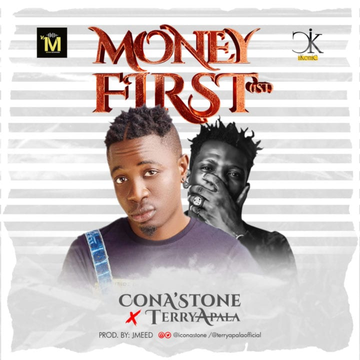 ConA'stone Combines With Terry Apala For – 'Money First'