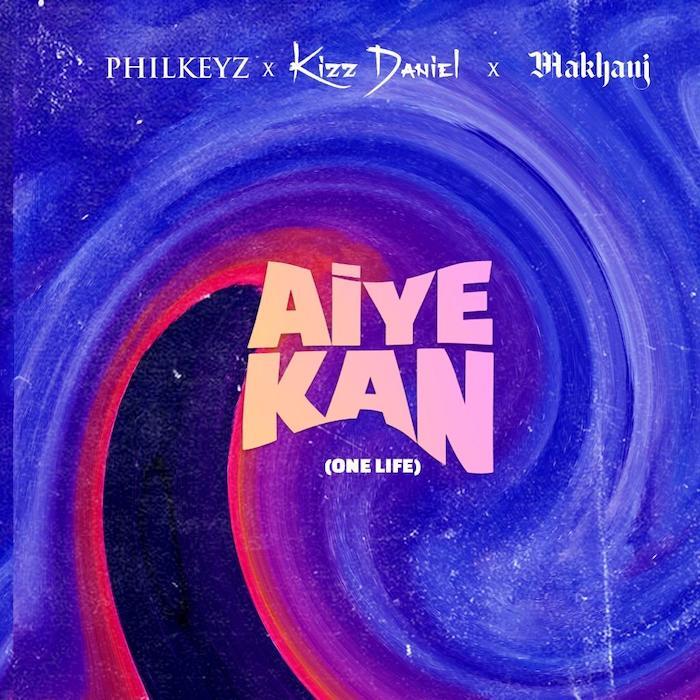 Philkeyz Taps Kizz Daniel And Makhanj For 'Aiye Kan'