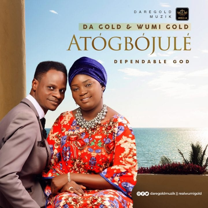"Da Gold & Wumi Gold release their collaboration single, ""Atogbojule (Dependable God)"""