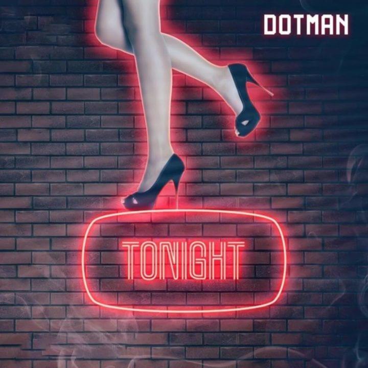Dotman - Tonight