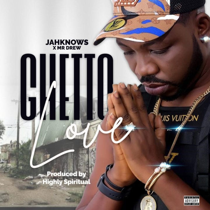 JahKnows – Ghetto Love FT. Mr Drew