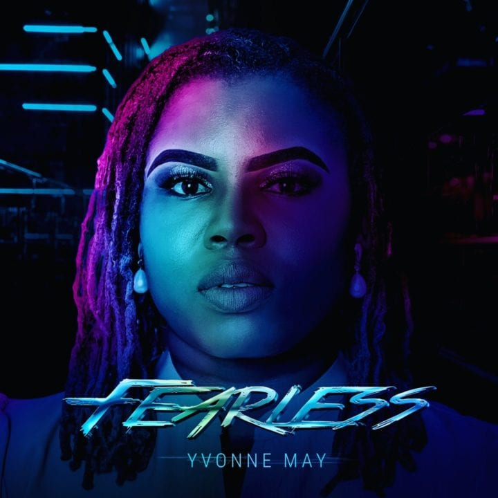 """Yvonne May unveils inspiring new single, """"Fearless"""""""