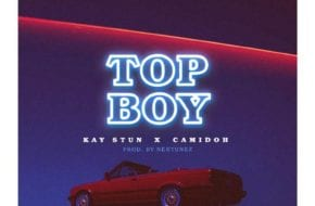 Kay Stun, Camidoh - Top Boy