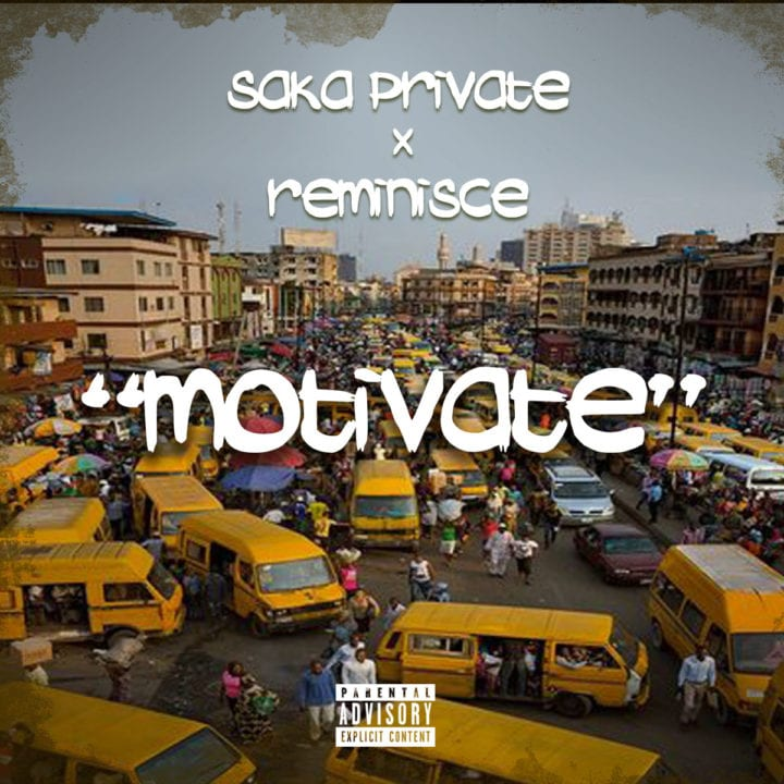 Saka Private And Reminisce Join Forces For – 'Motivate'