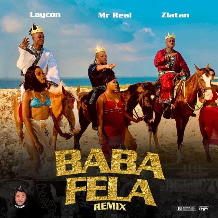 Mr Real, Zlatan, Laycon - Baba Fela (Remix)