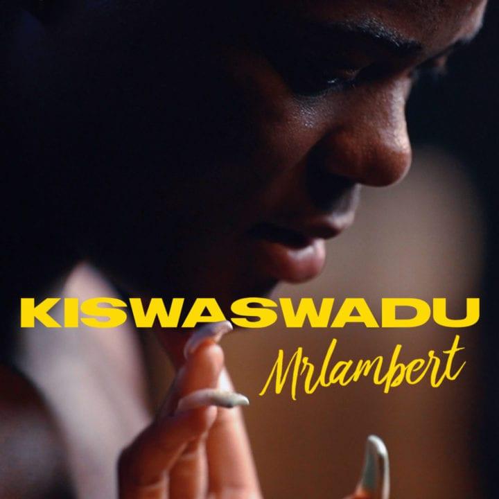 Mrlambert – Kiswaswadu