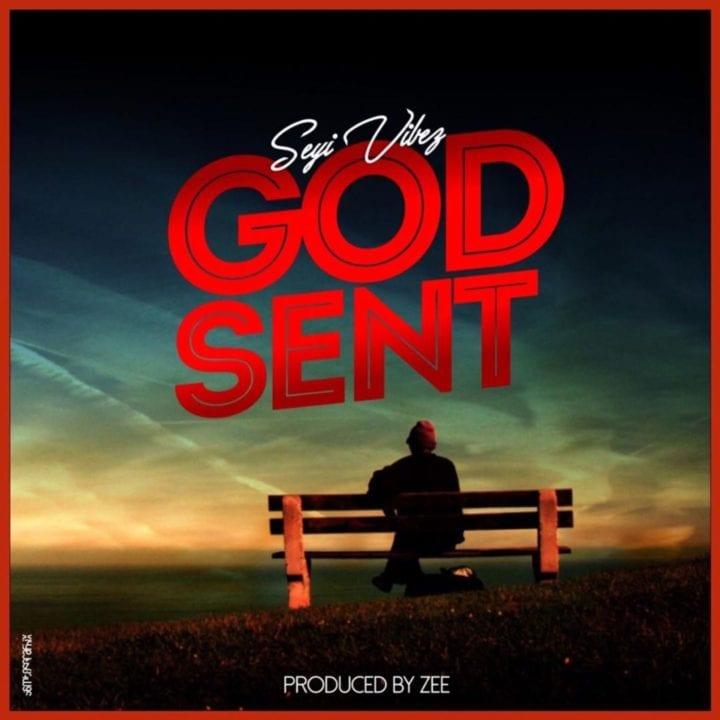 Seyi Vibez - God Sent
