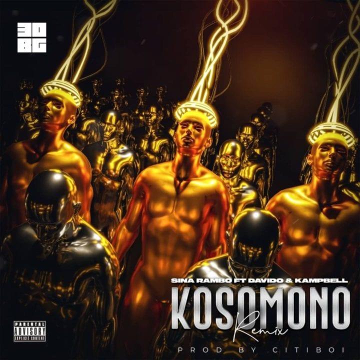 Sina Rambo, Davido, Kampbell - Kosomono (Remix)