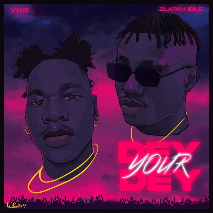 YKB, Zlatan - Dey Your Dey