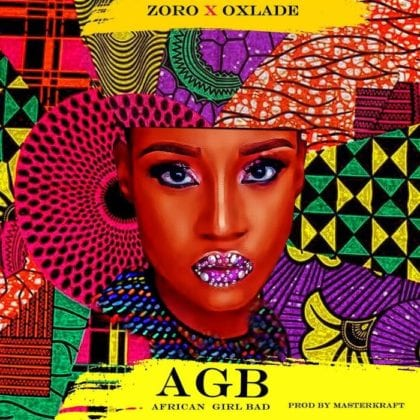 Zoro & Oxlade Deliver Major Bop 'African Girl Bad' - LISTEN