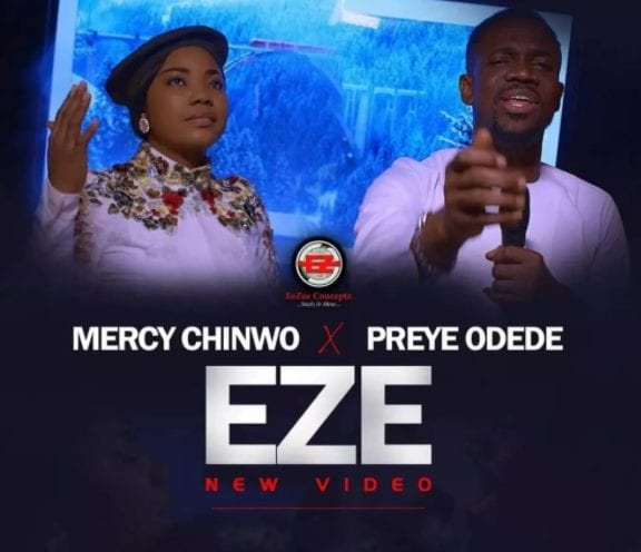 Mercy Chinwo releases the visuals for hit single, Eze featuring Preye Odede