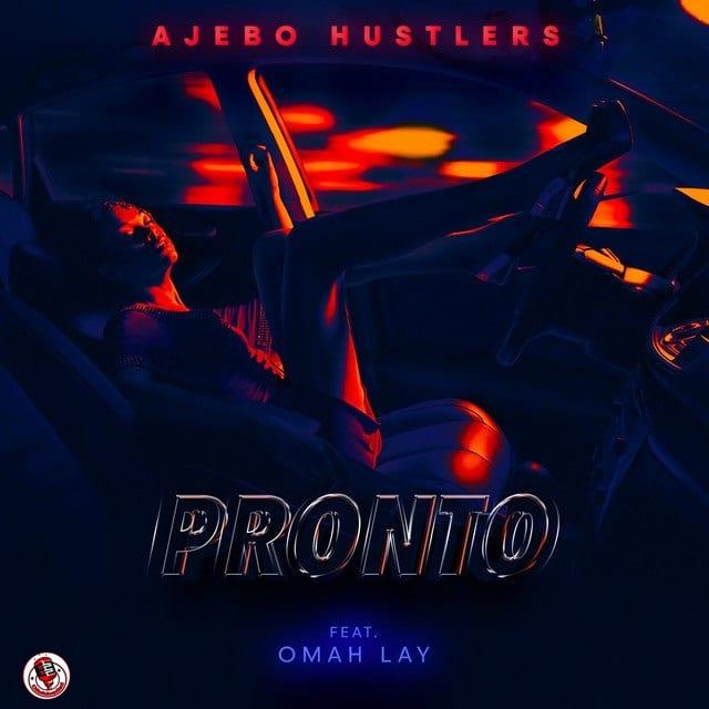 Ajebo Hustlers, Omah Lay - Pronto