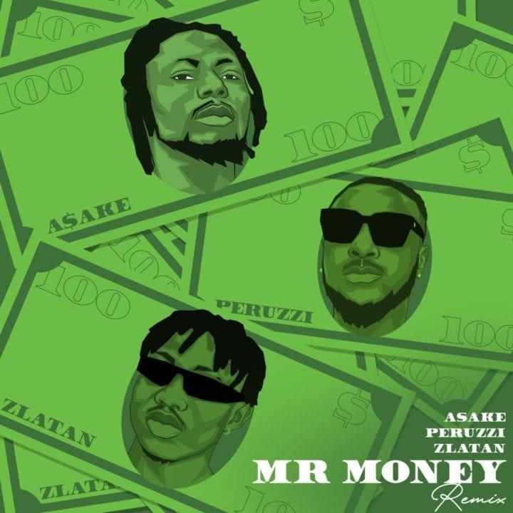 Asake, Zlatan, Peruzzi - Mr Money (Remix)