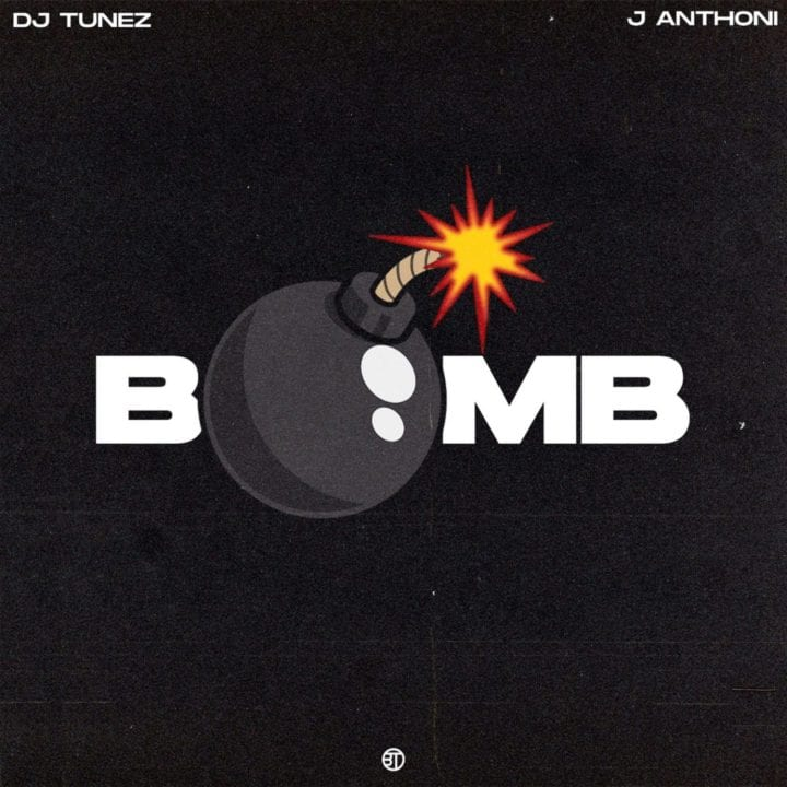 DJ Tunez, J Anthoni - Bomb