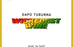 Dapo Tuburna - Wickedest Wine