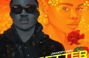 Jamo Pyper - Better Better