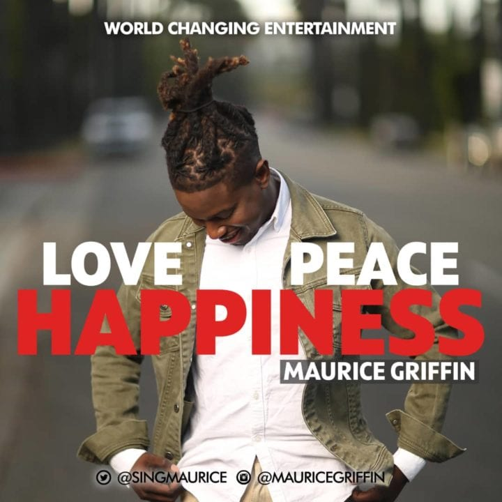 Maurice Griffin Releases Love Peace Happiness