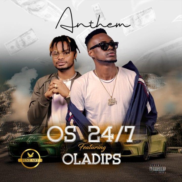 OS 24/7 Feat. Oladips – Anthem