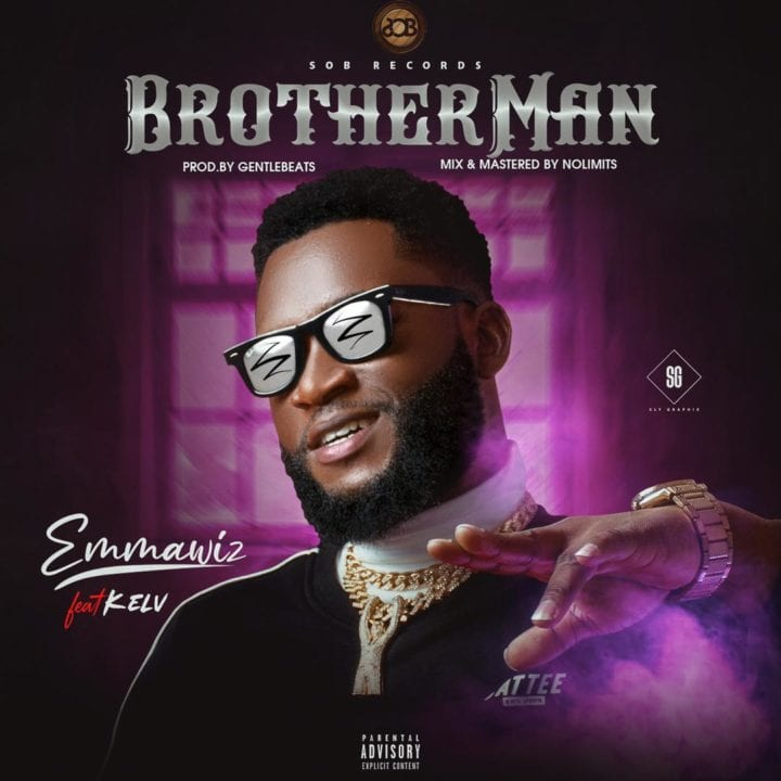 Emmawiz Releases Brand New Single featuring Kelv – 'Brotherman'