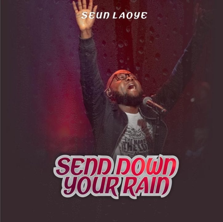 """Seun Laoye is out with audio & visuals for new single, """"Send Down Your Rain"""""""