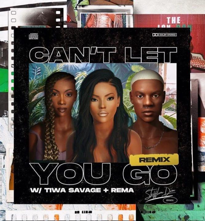 Stefflon Don, Rema, Tiwa Savage - Can't Let You Go (Remix)