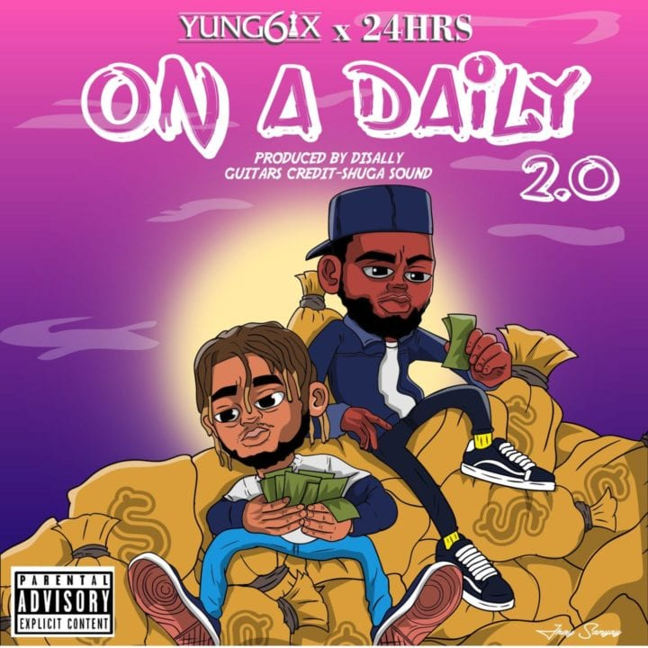 Yung6ix, 24Hrs - On A Daily 2.0