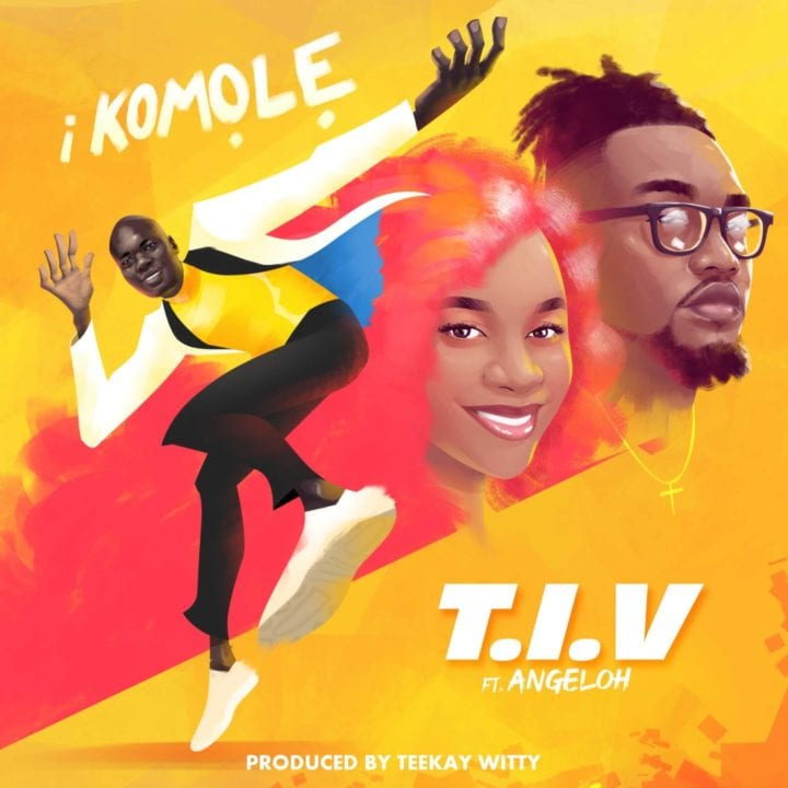T.I.V - i Komole ft. Angeloh
