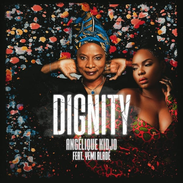 Angelique Kidjo & Yemi Alade team up for 'Dignity'