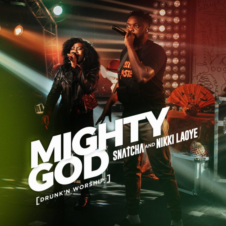 """Snatcha of Rooftop MCs teams up with Nikki Laoye in """"Mighty God (Drunk'n Worship) Live"""