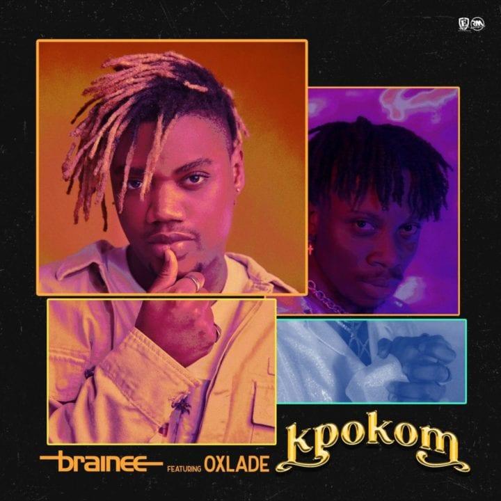 Brainee, Oxlade - Kpokom