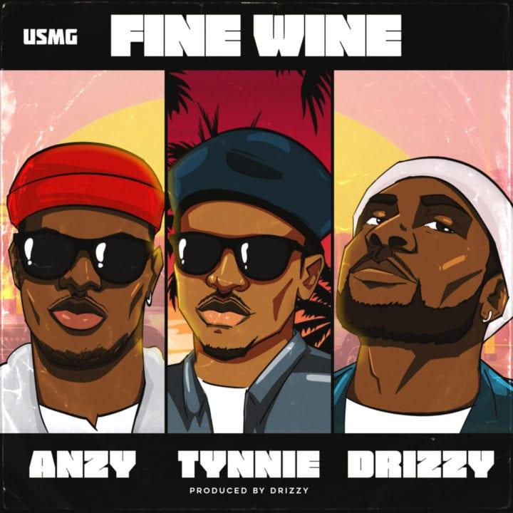 USMG Ft. Anzy, Tynnie & Drizzy – Fine Wine