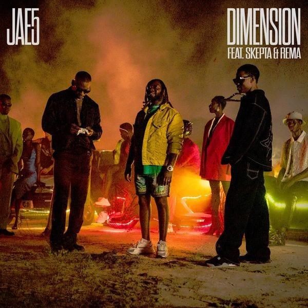 JAE5, Skepta, Rema - Dimension