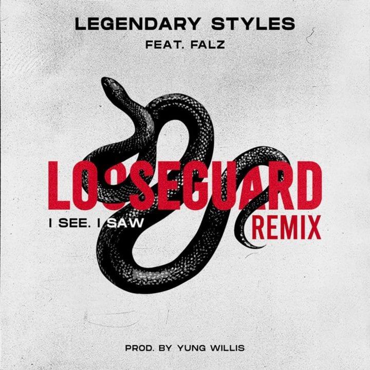 Legendary Styles & Falz deliver 'Loose Guard (I See, I Saw)' remix - LISTEN!