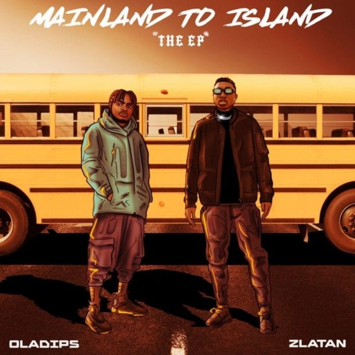 Oladips & Zlatan link up for new single, 'Mainland To Island'