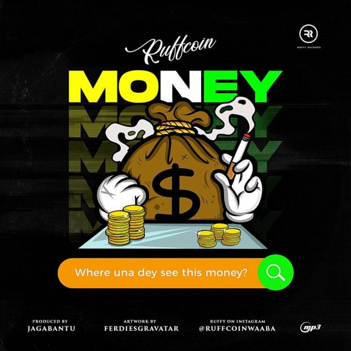 Ruffcoin releases new single, 'Where Una Dey See This Money'