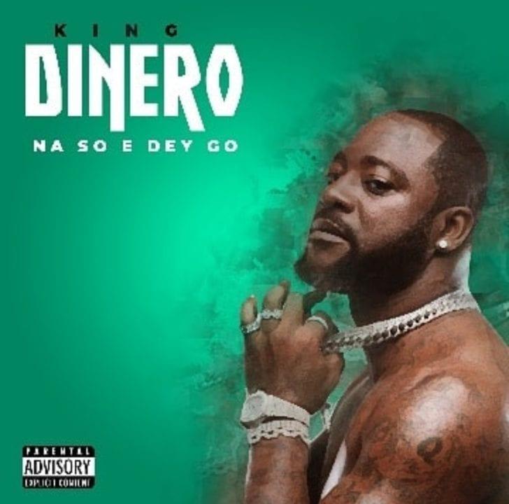King Dinero Presents New Single – 'Na So E Dey Go'